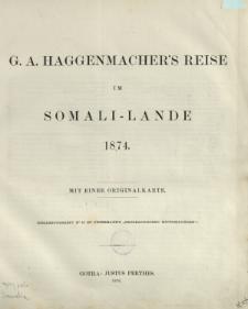G. A. Haggenmacher's Reise im Somali-Lande 1874.