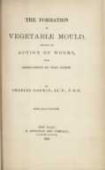 The formation of vegetable mould, through the action of worms, with observation on their habits