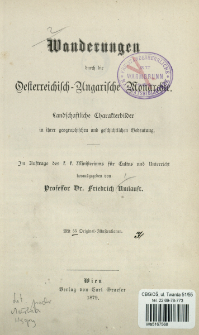 Wanderungen durch die oesterreichisch-ungarische Monarchie : landschaftliche Charakterbilder in ihrer geographischen und geschichtlichen Bedeutung