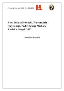 Juliusz Słowacki. Wyobraźnia i egzystencja. Pod redakcją Michała Kuziaka. Słupsk 2002