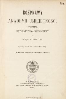 Rozprawy Akademii Umiejętności. Wydział Matematyczno-Przyrodniczy. Ser. II. T. 7 (1895), Spis treści i dodatki