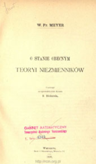 O stanie obecnym teoryi niezmienników W. Fr. Meyer ; przełożył za upoważnieniem Autora S. Dickstein