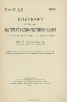 Rozprawy Wydziału Matematyczno-Przyrodniczego Akademji Umiejętności. Ser. 3. Dział A/B. Tom 22 (62), Zeszyt 8-10