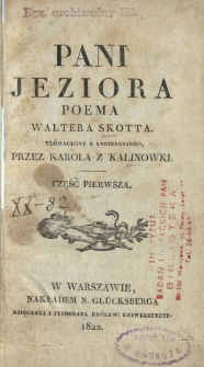 Pani jeziora : poema Waltera Skotta. Cz. 1