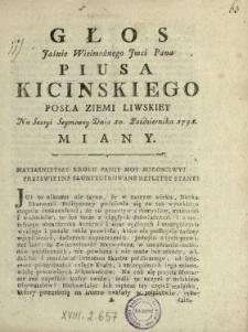 Głos Jaśnie Wielmożnego Jmci Pana Piusa Kicinskiego Posła Ziemi Liwskiey Na Sessyi Seymowey Dnia 10. Października 1791. Miany