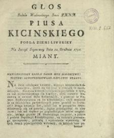 Głos Jaśnie Wielmożnego Jmci Pana Piusa Kicinskiego Posła Ziemi Liwskiey Na Sessyi Seymowey dnia 12. Grudnia 1791. Miany
