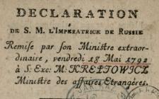 Declaration De S. M. L'Imperatrice De Russie Remise par son Ministre extraordinaire, vendredi 18 Mai 1792 à S. Exc. M. Kreptowjcz Ministre des affaires Etrangéres