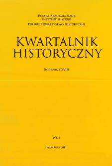 Kwartalnik Historyczny R. 118 nr 1 (2011), Przeglądy - Polemiki - Propozycje