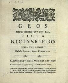 Głos Jasnie Wielmoznego Jmci Pana Piusa Kicinskiego Posła Ziemi Liwskiey Na Sessyi Seymowey dnia 30. Kwietnia 1790