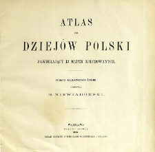 Atlas do dziejów Polski zawierający trzynaście mapek kolorowanych