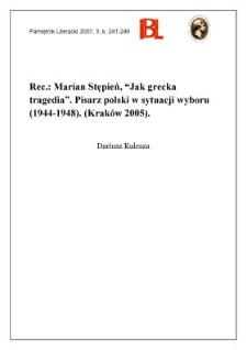"""Marian Stępień, """"Jak grecka tragedia"""". Pisarz polski w sytuacji wyboru (1944 –1948). (Kraków 2005)"""