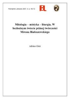 Mitologia – mistyka – liturgia. W bezbożnym świecie późnej twórczości Mirona Białoszewskiego