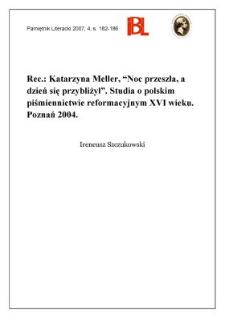"""Katarzyna Meller, """"Noc przeszła, a dzień się przybliżył"""". Studia o polskim piśmiennictwie reformacyjnym XVI wieku. Poznań 2004"""