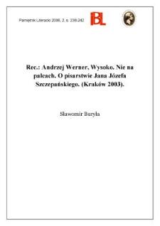 Andrzej Werner, Wysoko. Nie na palcach. O pisarstwie Jana Józefa Szczepańskiego. (Kraków 2003)