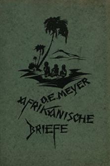 Afrikanische Briefe : Erinnerungen an Deutsch-Ost-Afrika / Oskar Erich Meyer.