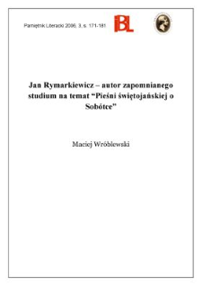 """Jan Rymarkiewicz – autor zapomnianego studium na temat """"Pieśni świętojańskiej o Sobótce"""""""