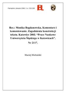 """Monika Bogdanowska, Komentarz i komentowanie. Zagadnienia konstrukcji tekstu. Katowice 2003. """"Prace Naukowe Uniwersytetu Śląskiego w Katowicach"""". Nr 2117"""