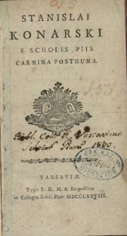 Stanislai Konarski E Scholis Piis Carmina Posthuma