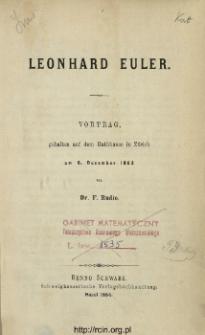 Leonard Euler : Vortrag gehalten auf dem Rathhause in Zürich am 6. december 1883