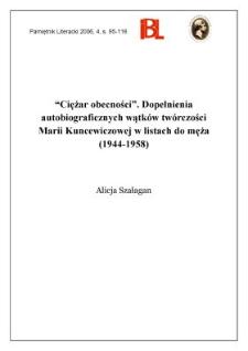 """""""Ciężar obecności"""". Dopełnienia autobiograficznych wątków twórczości Marii Kuncewiczowej w listach do męża (1944–1958)"""