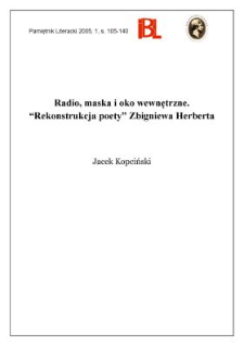 """Radio, maska i oko wewnętrzne : """"Rekonstrukcja poety"""" Zbigniewa Herberta"""