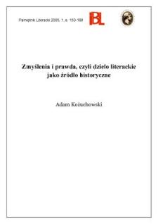 """""""Zmyślenia i prawda"""", czyli dzieło literackie jako źródło historyczne"""