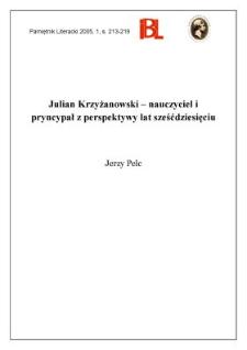 Julian Krzyżanowski - nauczyciel i pryncypał z perspektywy lat sześćdziesięciu