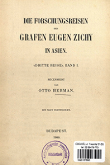 """Die Forschungsreisen des Grafen Eugen Zichy in Asien. Bd. 1, """"Dritte Reise"""""""