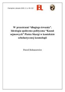 """W przestrzeni """"długiego trwania"""" : ideologia społeczno-polityczna """"Kazań sejmowych"""" Piotra Skargi w kontekście scholastycznej kosmologii"""