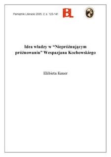 """Idea władzy w """"Niepróżnującym próżnowaniu"""" Wespazjana Kochowskiego"""
