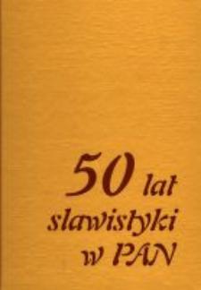 50 lat slawistyki w Polskiej Akademii Nauk (1954-2004) : księga jubileuszowa Instytutu Slawistyki PAN