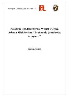 """Na obraz i podobieństwo. Wokół wiersza Adama Mickiewicza """"Broń mnie przed sobą samym..."""""""