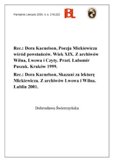 Dora Kacnelson: Poezja Mickiewicza wśród powstańców. Wiek XIX. Z archiwów Wilna, Lwowa i Czyty. Przełożył Lubomir Puszak. Kraków 1999; Skazani za lekturę Mickiewicza. Z archiwów Lwowa i Wilna. Lublin 2001