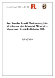 """Jarosław Ławski, Marie romantyków. Metafizyczne wizje kobiecości. Mickiewicz - Malczewski - Krasiński. Białystok 2003. """"Czarny Romantyzm"""""""