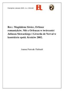 Magdalena Siwiec, Orfeusz romantyków. Mit o Orfeuszu w twórczości Juliusza Słowackiego i Gérarda de Nerval w kontekście epoki. Kraków (2002)