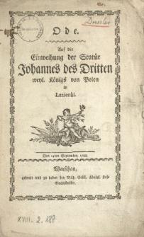 Ode Auf die Einweihung der Statüe Johannes des Dritten weyl. Königs von Polen in Łazienki : Den 14ten September 1788