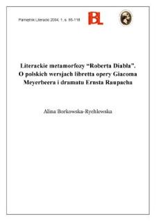 "Literackie metamorfozy ""Roberta Diabła"" : o polskich wersjach libretta opery Giacoma Meyerbeera i dramatu Ernsta Raupacha"