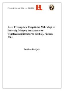 """""""Mikrologi ze śmiercią : motywy tanatyczne we współczesnej literaturze polskiej"""", Przemysław Czapliński, Poznań 2001"""