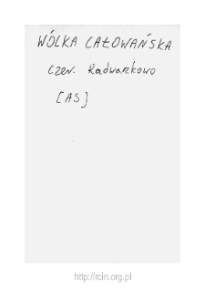 Wólka Całowańska. Files of Czersk district in the Middle Ages. Files of Historico-Geographical Dictionary of Masovia in the Middle Ages