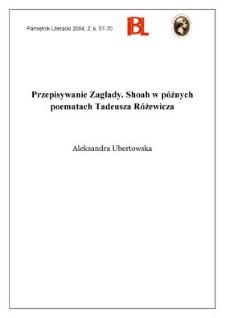 Przepisywanie zagłady : Shoah o późnych poematach Tadeusza Różewicza