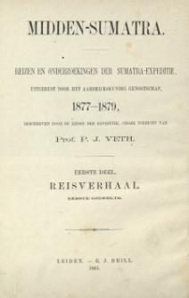 Reizen in Midden-Sumatra, 1877-1879 : door de leden der Sumatra-expeditie, uitgerust door het aardrijkskundig genootschap. Gedeelte 1