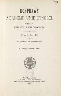 Rozprawy Akademii Umiejętności. Wydział Matematyczno-Przyrodniczy. Ser. II. T 12 (1896), Spis treści i dodatki