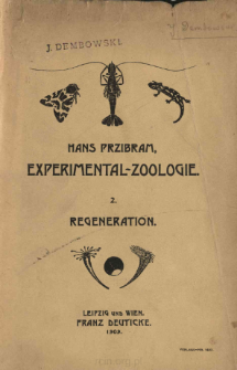 Regeneration: eine Zusammenfassung der durch Versuche ermittelten Gesetzmaessigkeiten tierischer: Wieder-Erzeugung (Nachwachsen, Umformung, Missbildung)