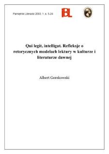 Qui legit, intelligat : refleksje o retorycznych modelach lektury w kulturze i literaturze dawnej