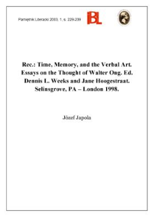 """Time, Memory, and the Verbal Art. Essays on the Thought of Walter Ong."" Ed. Dennis L. Weeks and Jane Hoogestraat. Selinsgrove, PA - London 1998. Susquehanna University Press - Associated University Presses, ss. 248"