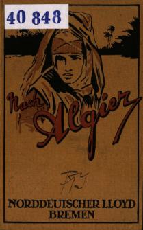 Nach dem sonnigen Algerien mit dem Norddeutschen Lloyd Bremen.