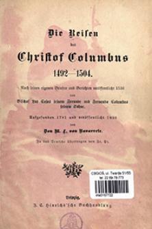 Die Reisen des Christof Columbus 1492-1504 : nach seinen eigenen Briefen und Berichten veröffentlicht 1536 von Bischof Las Cafas seinem Freunde und Fernando Columbus seinem Sohne