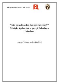"""""""Kto cię odmłodzi, żywocie wieczny?"""" : mistyka żydowska w poezji Bolesława Leśmiana"""
