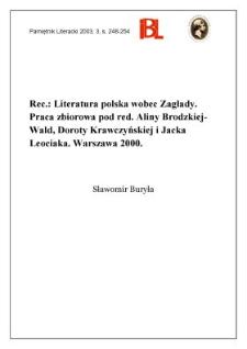 """""""Literatura polska wobec zagłady"""", pod red. Aliny Brodzkiej-Wald, Doroty Krawczyńskiej i Jacka Leociaka, Warszawa 2000"""
