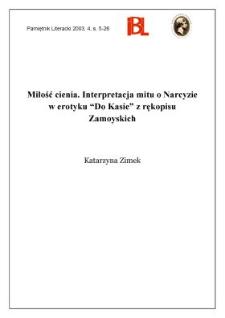 """Miłość cienia : interpretacja mitu o Narcyzie w erotyku """"Do Kasie"""" i rękopisu Zamoyskiego"""